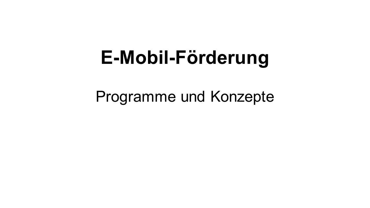 E-Mobil-Förderung Programme und Konzepte