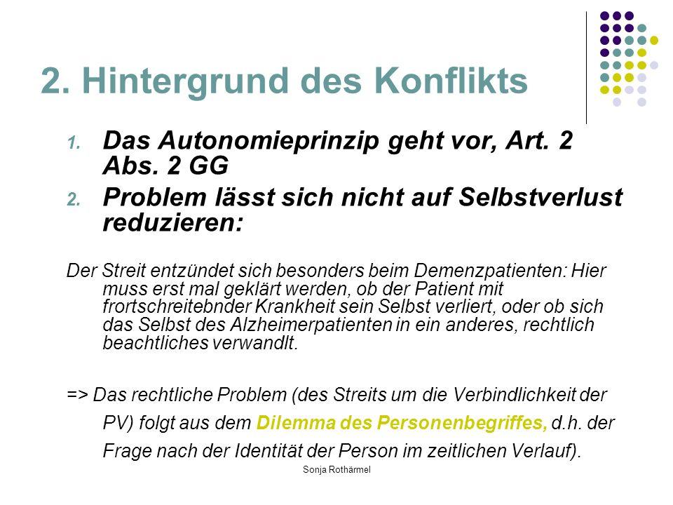 Sonja Rothärmel 2. Hintergrund des Konflikts 1. Das Autonomieprinzip geht vor, Art.