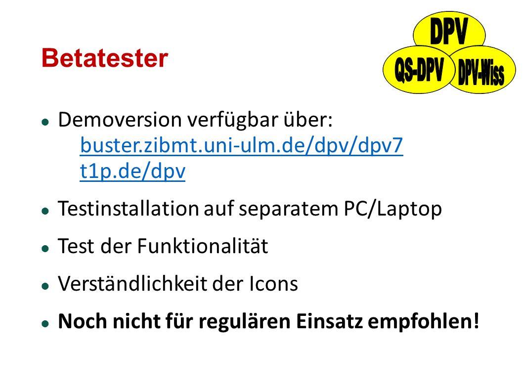 Betatester Demoversion verfügbar über: buster.zibmt.uni-ulm.de/dpv/dpv7 t1p.de/dpv buster.zibmt.uni-ulm.de/dpv/dpv7 t1p.de/dpv Testinstallation auf se