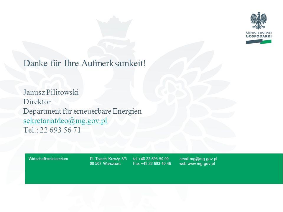 Pl. Trzech Krzyży 3/5 00-507 Warszawa tel +48 22 693 50 00 Fax +48 22 693 40 46 email mg@mg.gov.pl web www.mg.gov.pl Wirtschaftsministerium Danke für