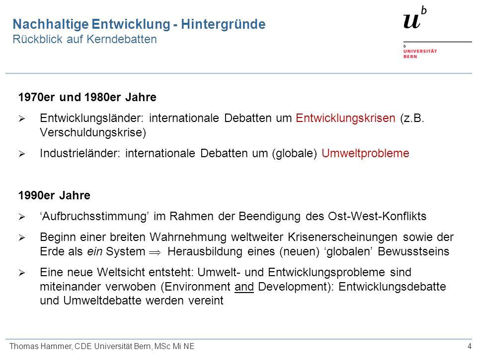 4Thomas Hammer, CDE Universität Bern, MSc Mi NE 1970er und 1980er Jahre  Entwicklungsländer: internationale Debatten um Entwicklungskrisen (z.B.