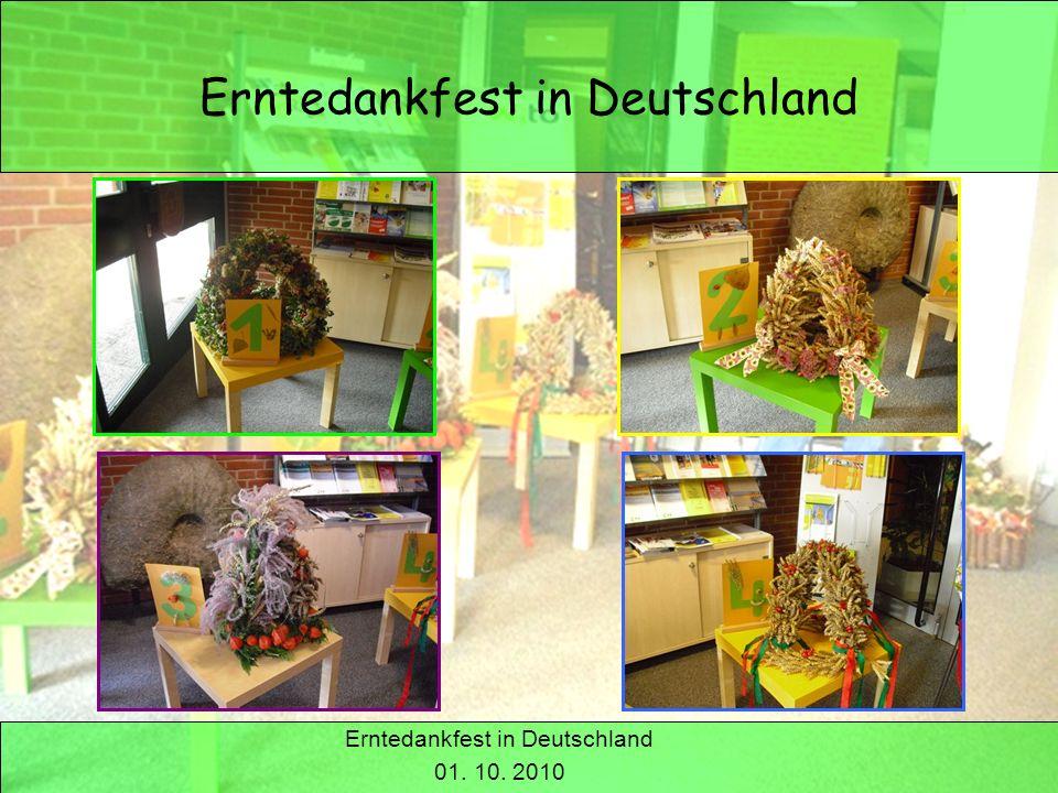 Erntedank in Deutschland Erntedankfest in Deutschland 01. 10. 2010