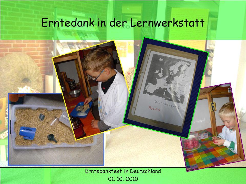 Erntedank in Deutschland Erntedank in der Lernwerkstatt Erntedankfest in Deutschland 01. 10. 2010