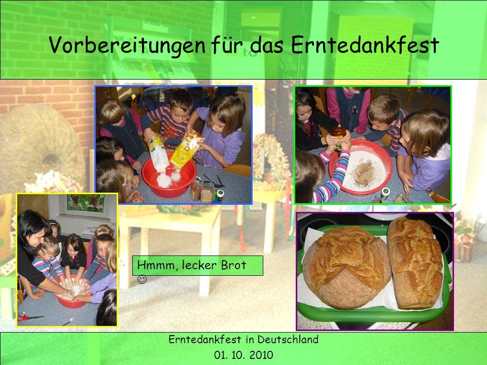 Erntedank in Deutschland Vorbereitungen für das Erntedankfest Erntedankfest in Deutschland 01. 10. 2010 Hmmm, lecker Brot