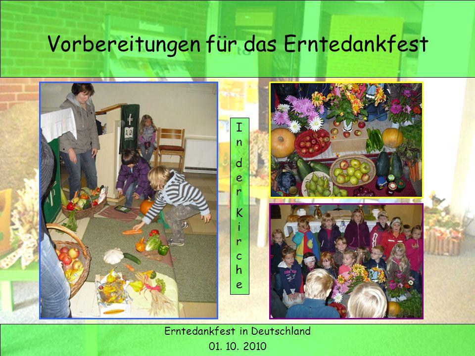 Erntedank in Deutschland Vorbereitungen für das Erntedankfest Erntedankfest in Deutschland 01. 10. 2010 InderKircheInderKirche