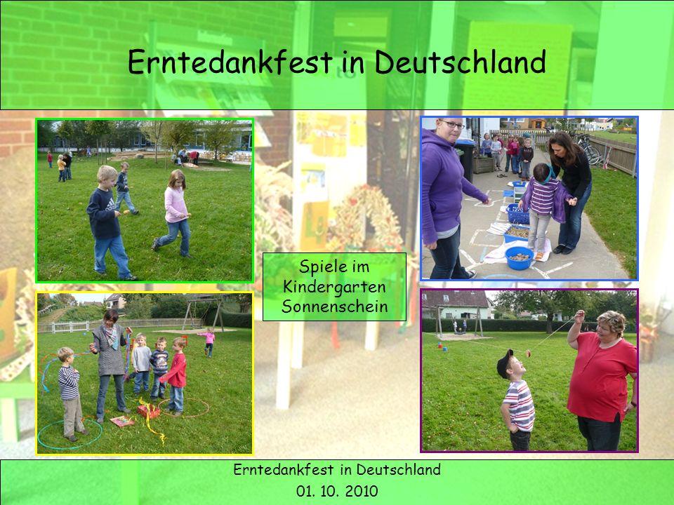 Erntedank in Deutschland Erntedankfest in Deutschland 01. 10. 2010 Spiele im Kindergarten Sonnenschein