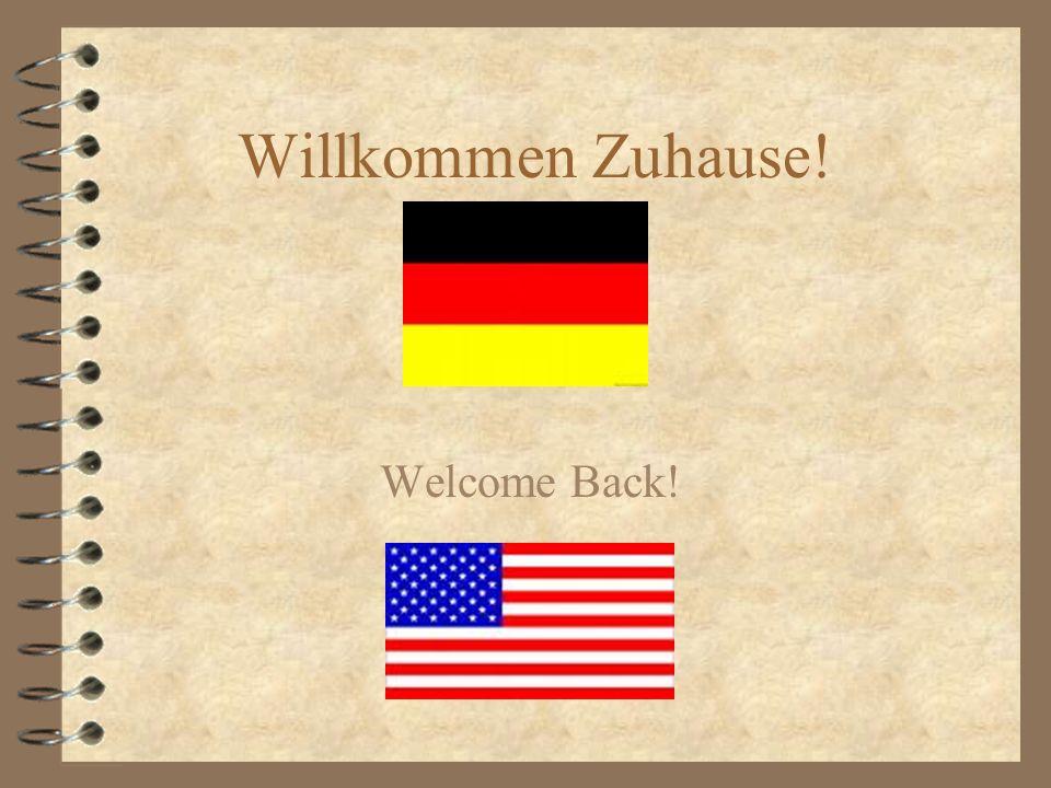 Willkommen Zuhause! Welcome Back!