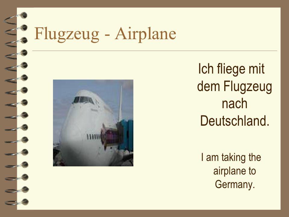 Flugzeug - Airplane Ich fliege mit dem Flugzeug nach Deutschland.