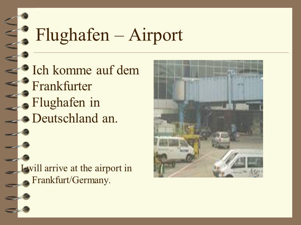 Flughafen – Airport Ich komme auf dem Frankfurter Flughafen in Deutschland an.