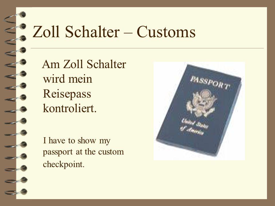 Zoll Schalter – Customs Am Zoll Schalter wird mein Reisepass kontroliert.