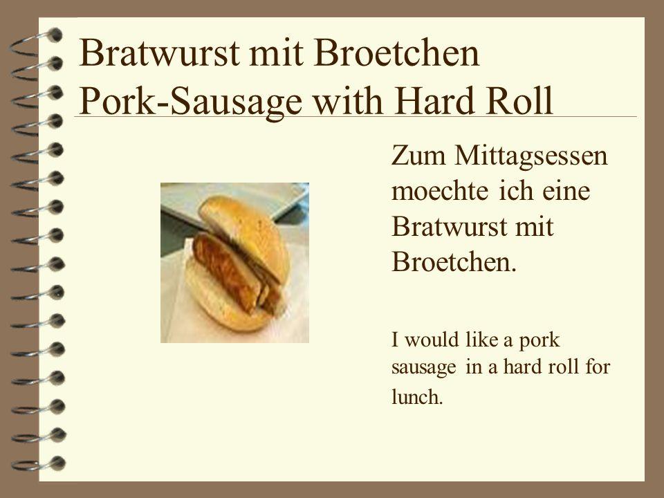 Bratwurst mit Broetchen Pork-Sausage with Hard Roll Zum Mittagsessen moechte ich eine Bratwurst mit Broetchen.