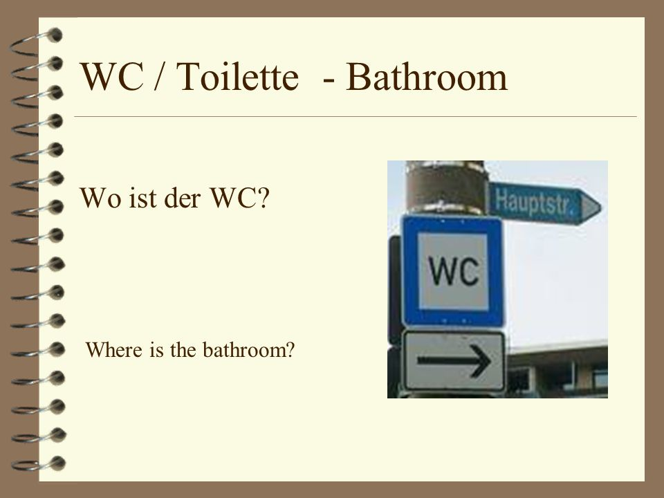 WC / Toilette - Bathroom Wo ist der WC? Where is the bathroom?