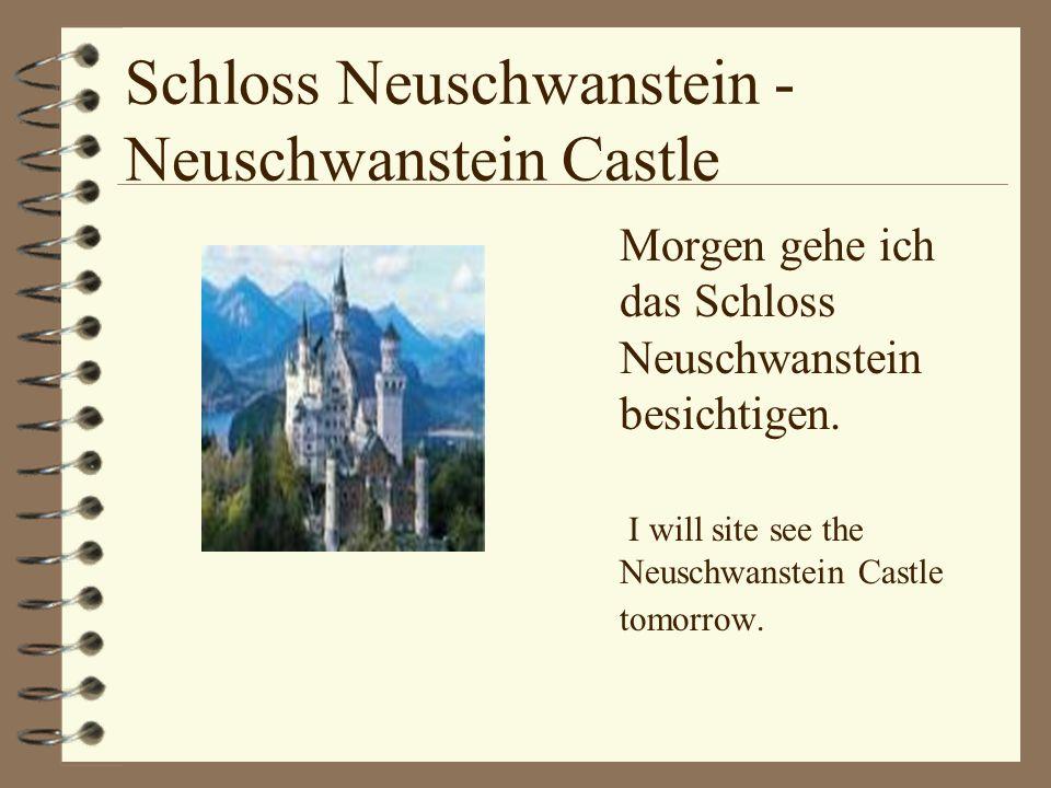 Schloss Neuschwanstein - Neuschwanstein Castle Morgen gehe ich das Schloss Neuschwanstein besichtigen.