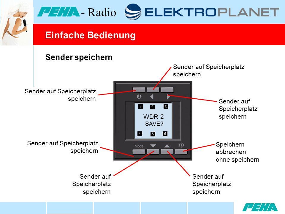 Sender speichern Sender auf Speicherplatz speichern Speichern abbrechen ohne speichern Sender auf Speicherplatz speichern WDR 2 SAVE? 1 2 3 4 5 6 Einf