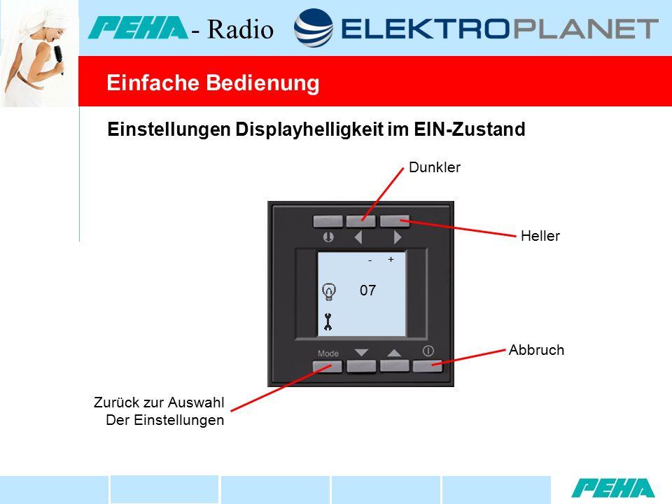 Einstellungen Displayhelligkeit im EIN-Zustand Heller Dunkler Abbruch Zurück zur Auswahl Der Einstellungen - + 07 Einfache Bedienung - Radio