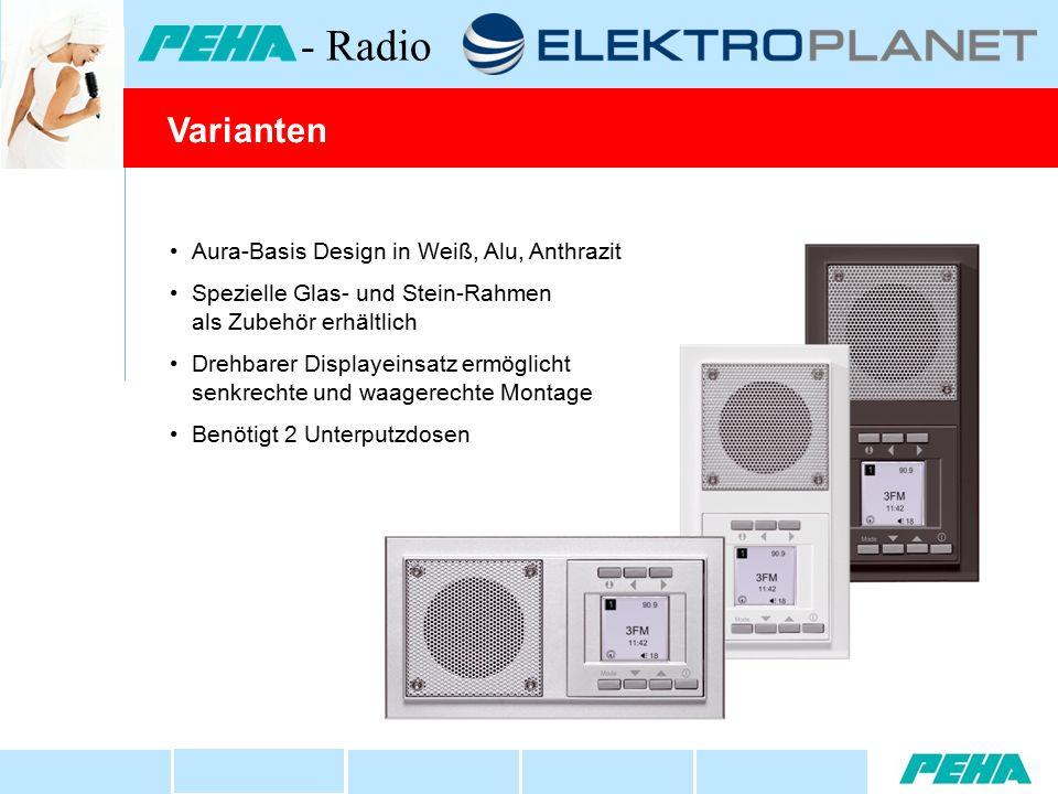 Aura-Basis Design in Weiß, Alu, Anthrazit Spezielle Glas- und Stein-Rahmen als Zubehör erhältlich Drehbarer Displayeinsatz ermöglicht senkrechte und waagerechte Montage Benötigt 2 Unterputzdosen Varianten - Radio