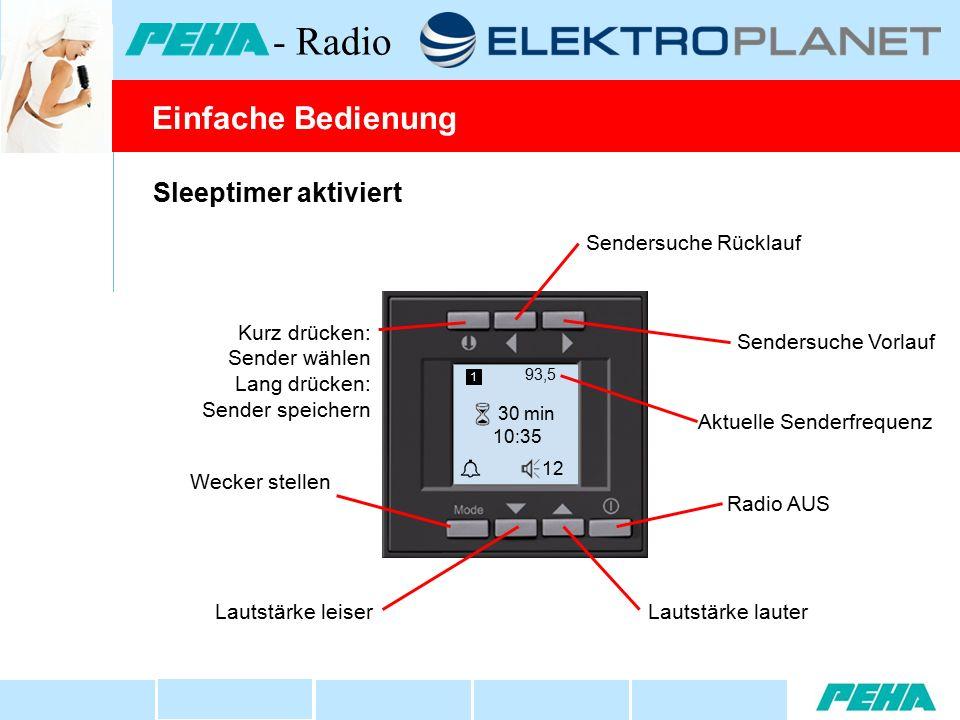 Sleeptimer aktiviert Lautstärke lauter Radio AUS Wecker stellen Lautstärke leiser 93,5 30 min 10:35  12 1 Sendersuche Vorlauf Sendersuche Rücklauf Aktuelle Senderfrequenz Einfache Bedienung - Radio Kurz drücken: Sender wählen Lang drücken: Sender speichern
