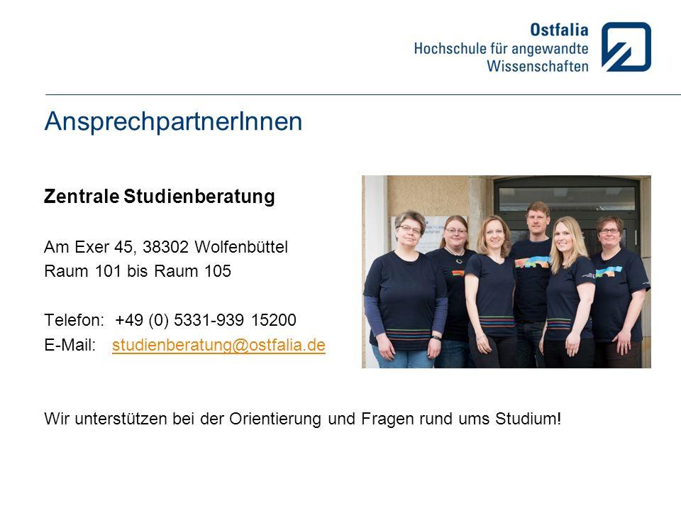 AnsprechpartnerInnen Zentrale Studienberatung Am Exer 45, 38302 Wolfenbüttel Raum 101 bis Raum 105 Telefon: +49 (0) 5331-939 15200 E-Mail: studienberatung@ostfalia.destudienberatung@ostfalia.de Wir unterstützen bei der Orientierung und Fragen rund ums Studium!