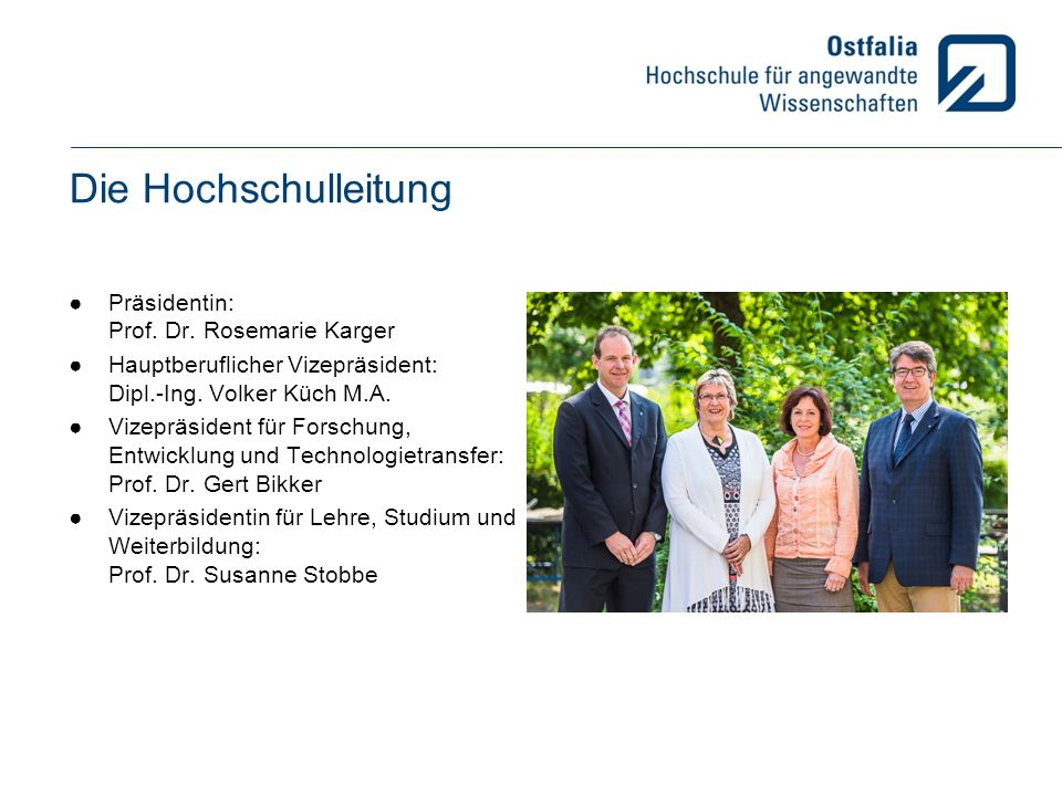 Die Hochschulleitung ●Präsidentin: Prof. Dr.