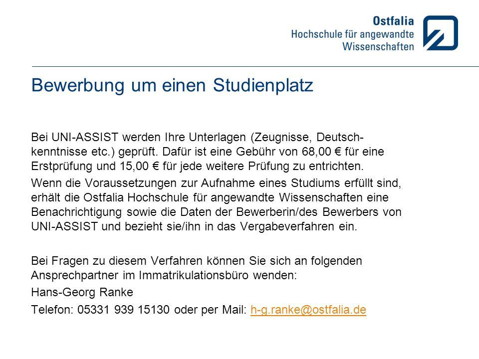 Bewerbung um einen Studienplatz Bei UNI-ASSIST werden Ihre Unterlagen (Zeugnisse, Deutsch- kenntnisse etc.) geprüft.