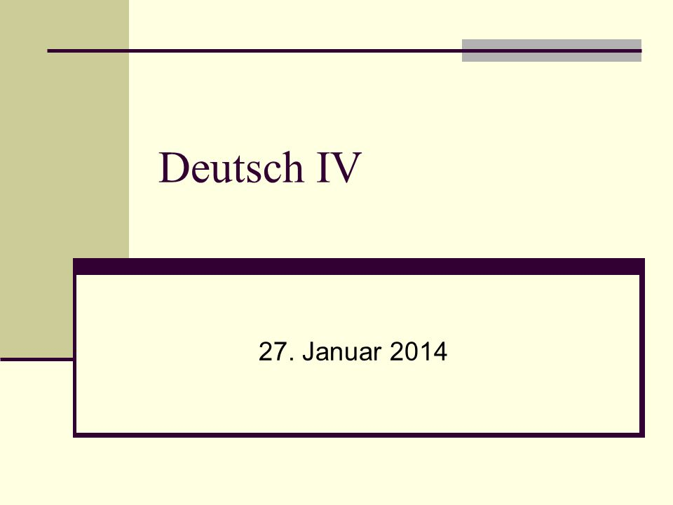 Deutsch IV 27. Januar 2014