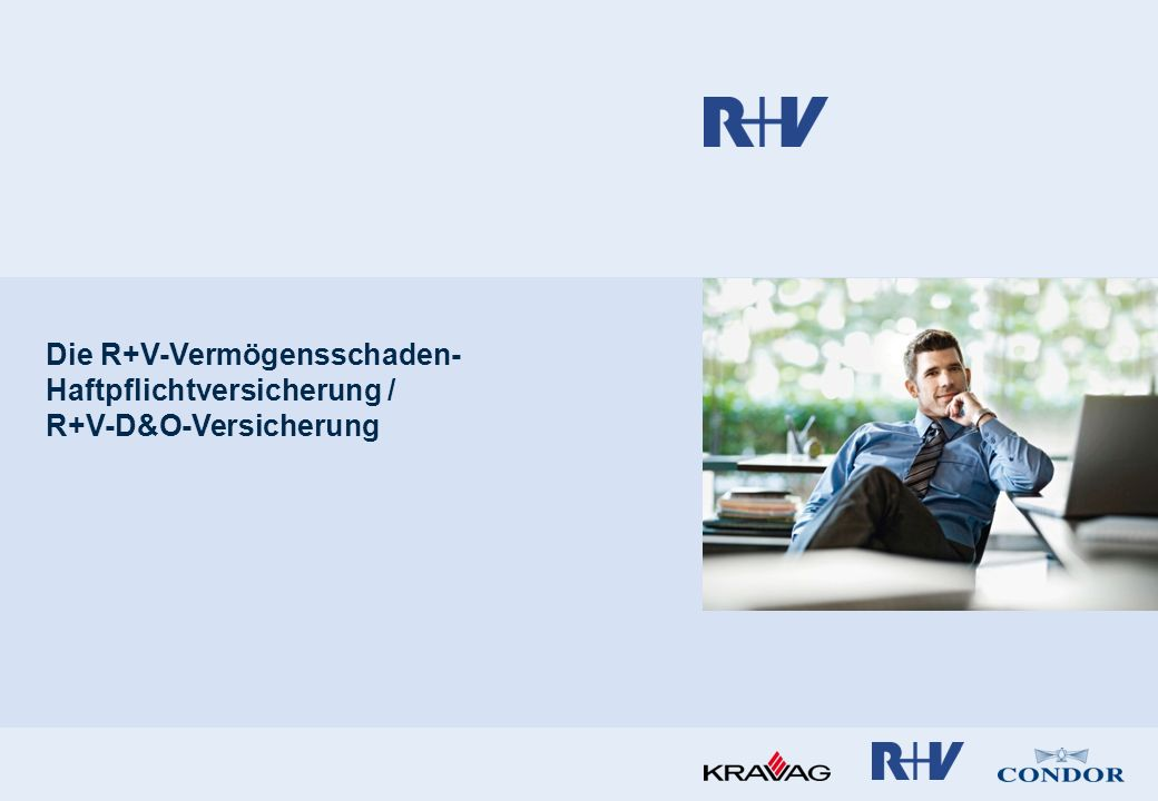 Die R+V-Vermögensschaden- Haftpflichtversicherung / R+V-D&O-Versicherung