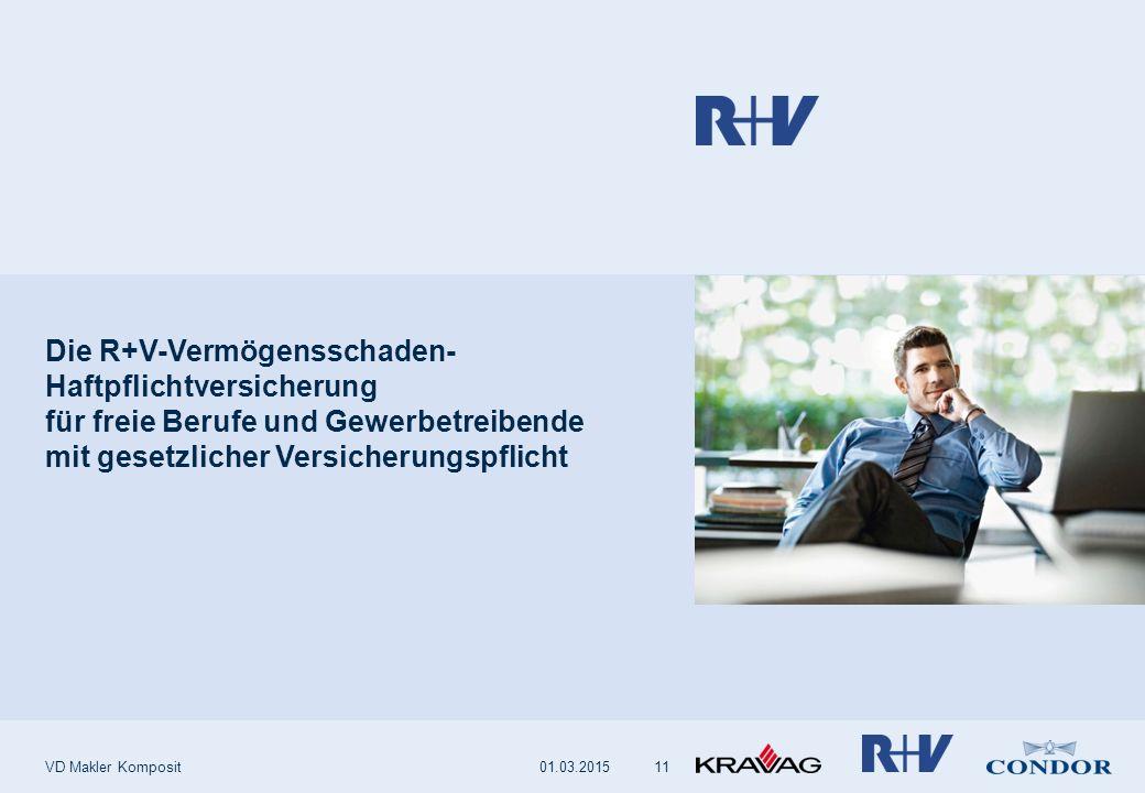Die R+V-Vermögensschaden- Haftpflichtversicherung für freie Berufe und Gewerbetreibende mit gesetzlicher Versicherungspflicht VD Makler Komposit1101.03.2015
