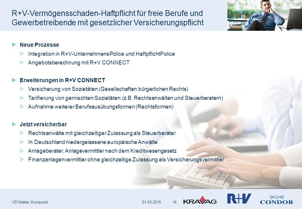 R+V-Vermögensschaden-Haftpflicht für freie Berufe und Gewerbetreibende mit gesetzlicher Versicherungspflicht VD Makler Komposit 14  Neue Prozesse  Integration in R+V-UnternehmensPolice und HaftpflichtPolice  Angebotsberechnung mit R+V CONNECT  Erweiterungen in R+V CONNECT  Versicherung von Sozietäten (Gesellschaften bürgerlichen Rechts)  Tarifierung von gemischten Sozietäten (z.B.