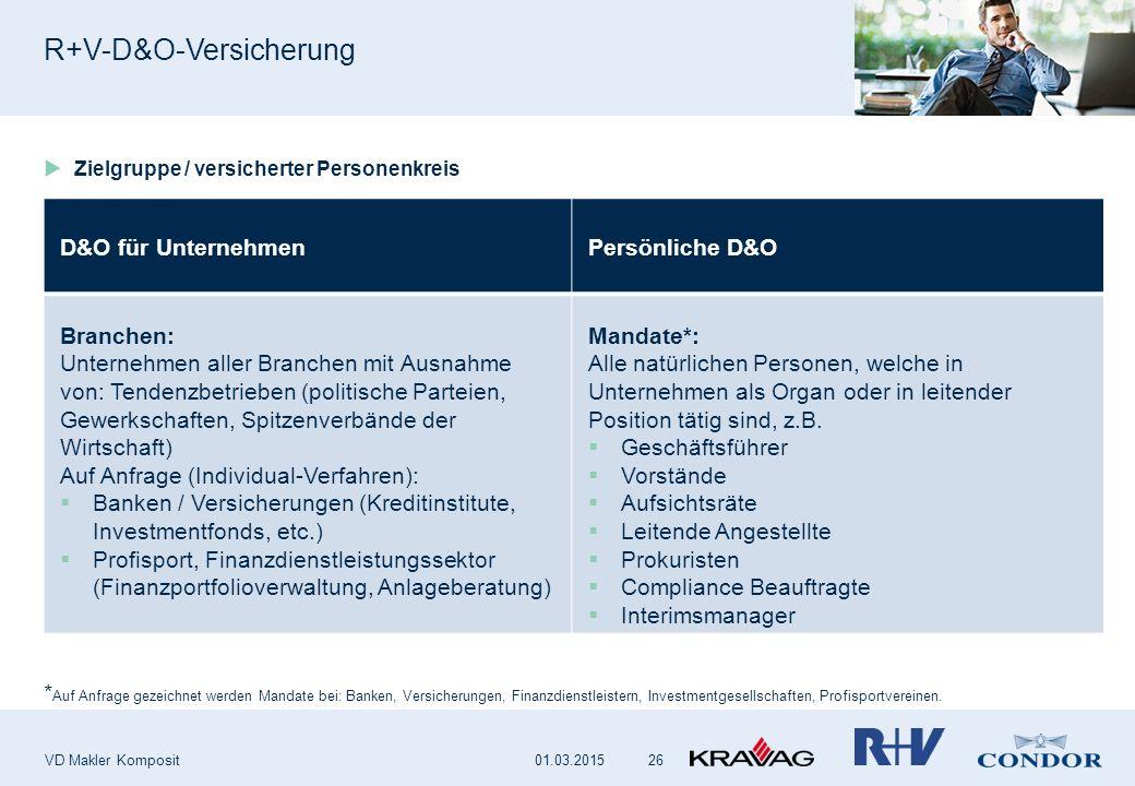 R+V-D&O-Versicherung VD Makler Komposit 26  Zielgruppe / versicherter Personenkreis D&O für UnternehmenPersönliche D&O Branchen: Unternehmen aller Br