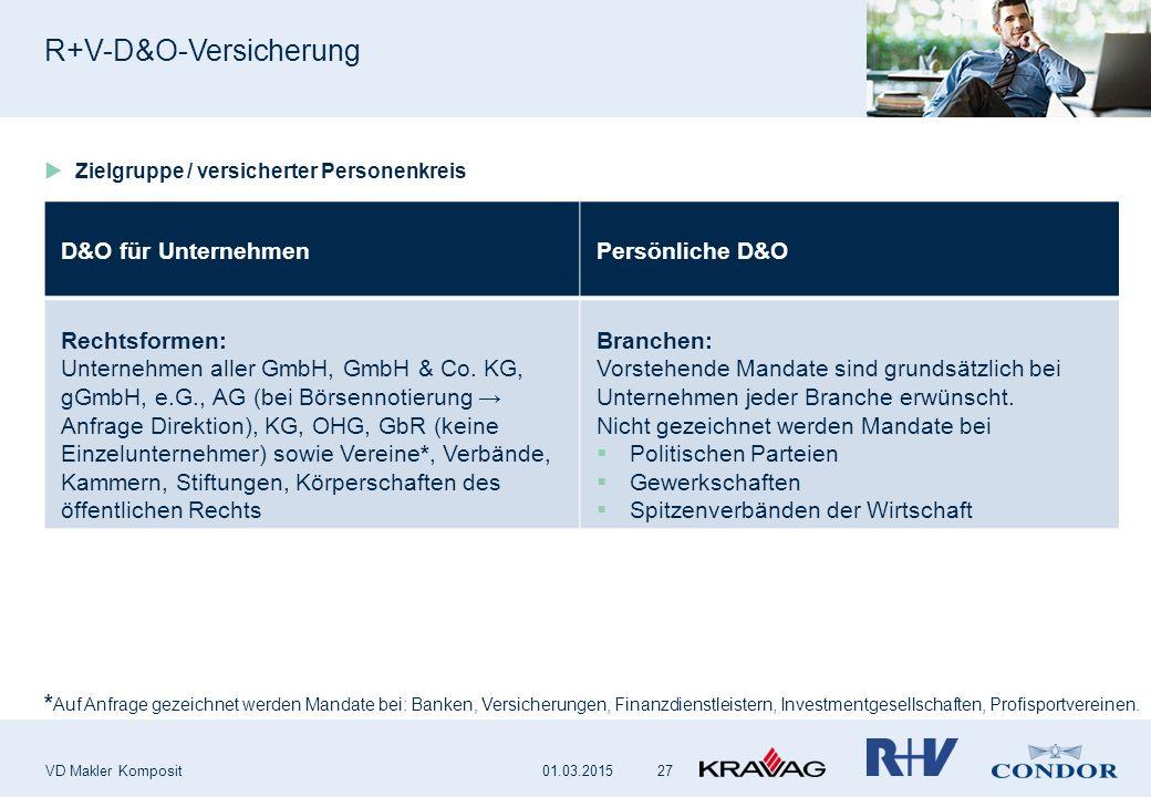R+V-D&O-Versicherung VD Makler Komposit 27  Zielgruppe / versicherter Personenkreis D&O für UnternehmenPersönliche D&O Rechtsformen: Unternehmen aller GmbH, GmbH & Co.