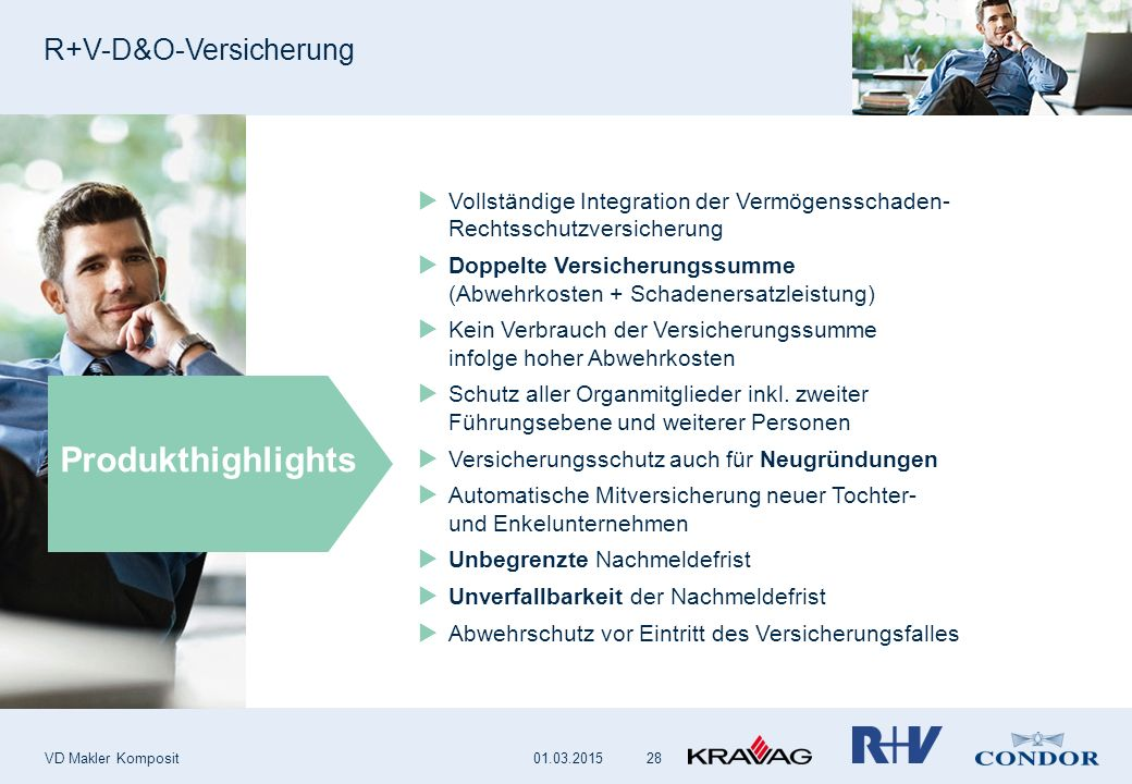 R+V-D&O-Versicherung VD Makler Komposit 28  Vollständige Integration der Vermögensschaden- Rechtsschutzversicherung  Doppelte Versicherungssumme (Ab