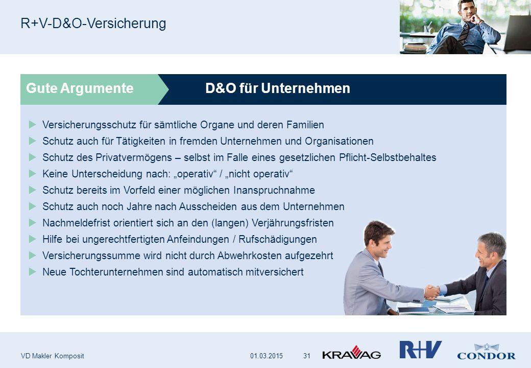 D&O für Unternehmen R+V-D&O-Versicherung VD Makler Komposit 31 Gute Argumente  Versicherungsschutz für sämtliche Organe und deren Familien  Schutz a