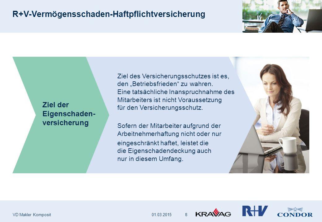 """R+V-Vermögensschaden-Haftpflichtversicherung VD Makler Komposit 8 Ziel der Eigenschaden- versicherung Ziel des Versicherungsschutzes ist es, den """"Betr"""