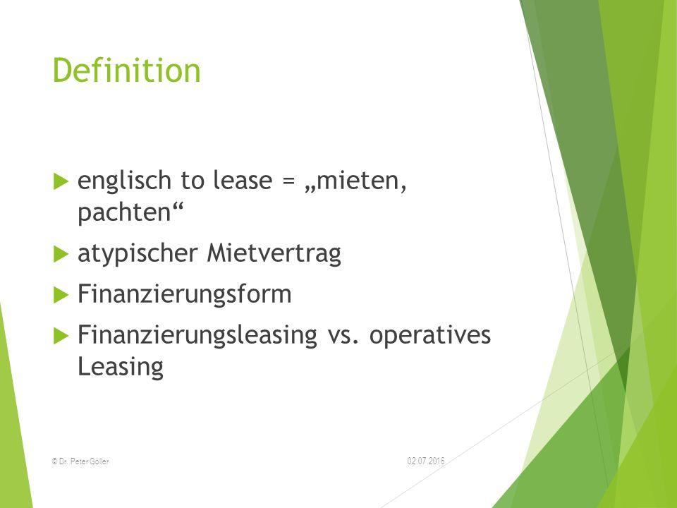"Definition  englisch to lease = ""mieten, pachten""  atypischer Mietvertrag  Finanzierungsform  Finanzierungsleasing vs. operatives Leasing 02.07.20"