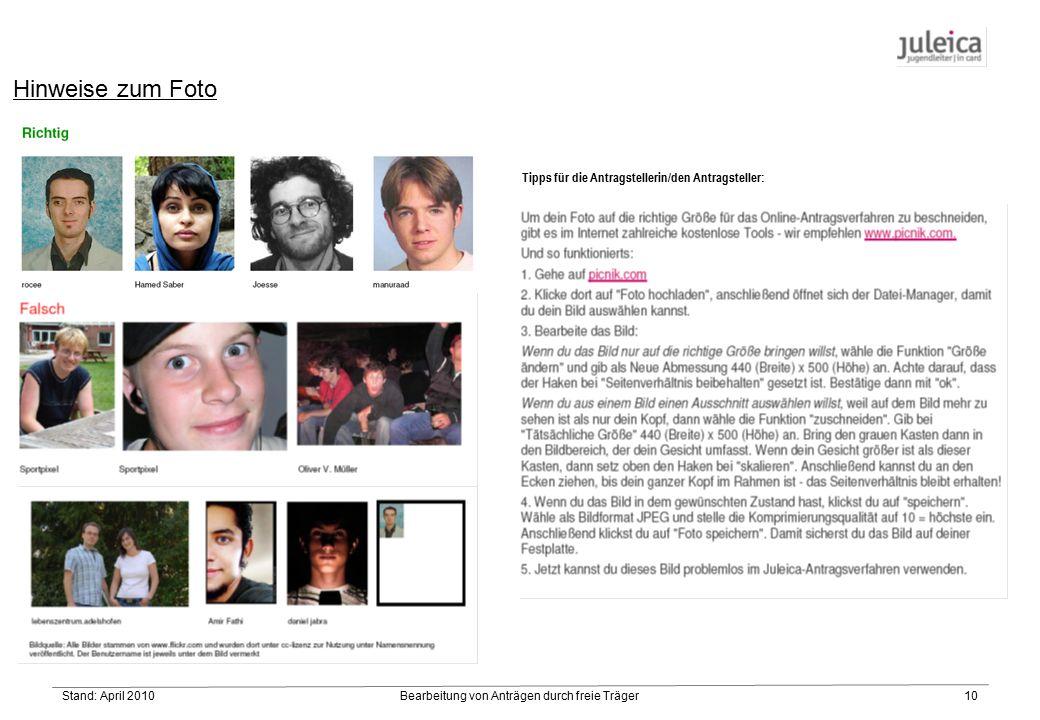 Stand: April 2010Bearbeitung von Anträgen durch freie Träger10 Hinweise zum Foto Tipps für die Antragstellerin/den Antragsteller:
