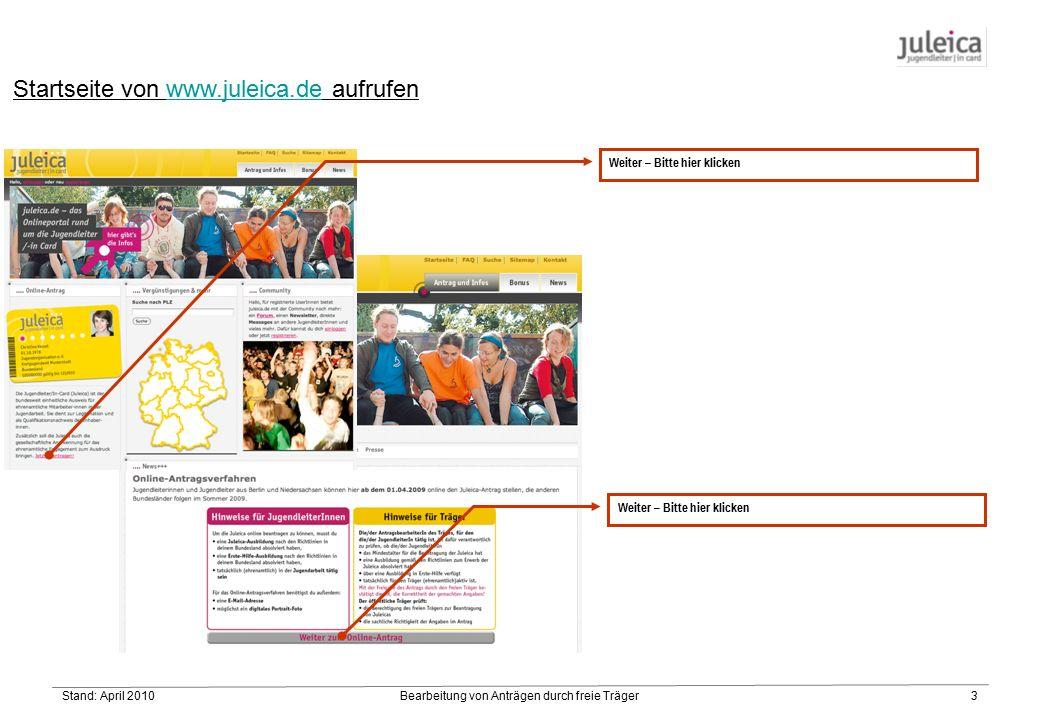 Stand: April 2010Bearbeitung von Anträgen durch freie Träger4 Einloggen Was kann passieren.
