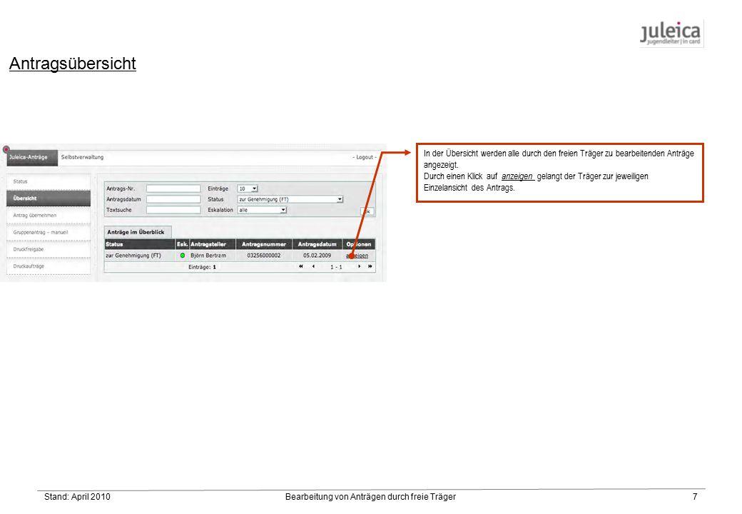 Stand: April 2010Bearbeitung von Anträgen durch freie Träger7 In der Übersicht werden alle durch den freien Träger zu bearbeitenden Anträge angezeigt.