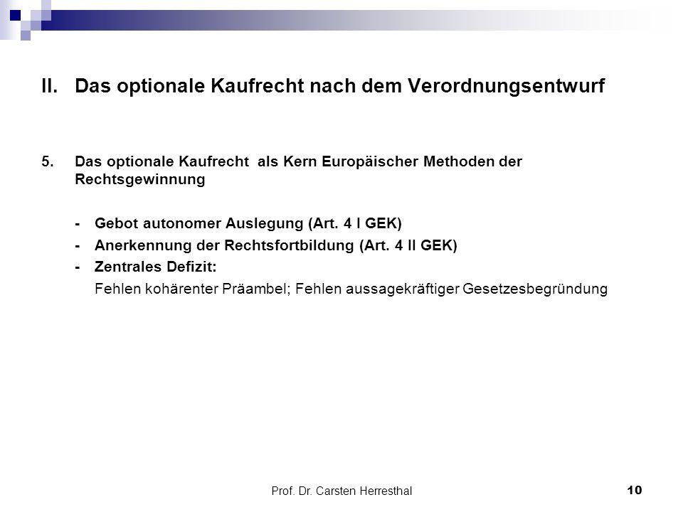 II.Das optionale Kaufrecht nach dem Verordnungsentwurf 5.Das optionale Kaufrecht als Kern Europäischer Methoden der Rechtsgewinnung -Gebot autonomer Auslegung (Art.