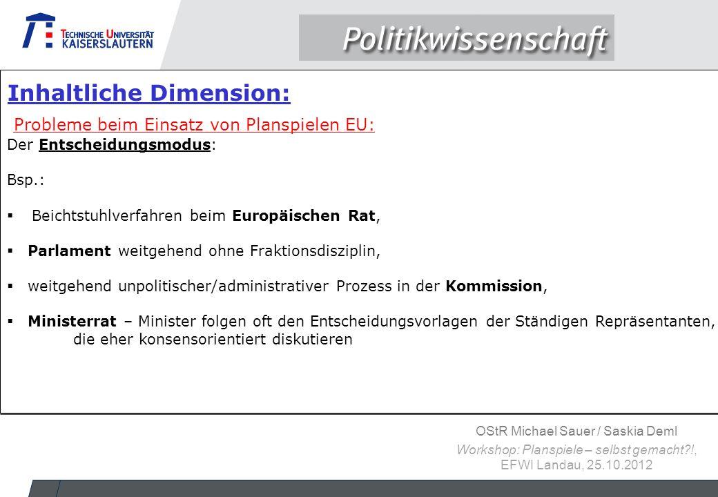 OStR Michael Sauer / Saskia Deml Workshop: Planspiele – selbst gemacht?!, EFWI Landau, 25.10.2012 Der Entscheidungsmodus: Bsp.:  Beichtstuhlverfahren