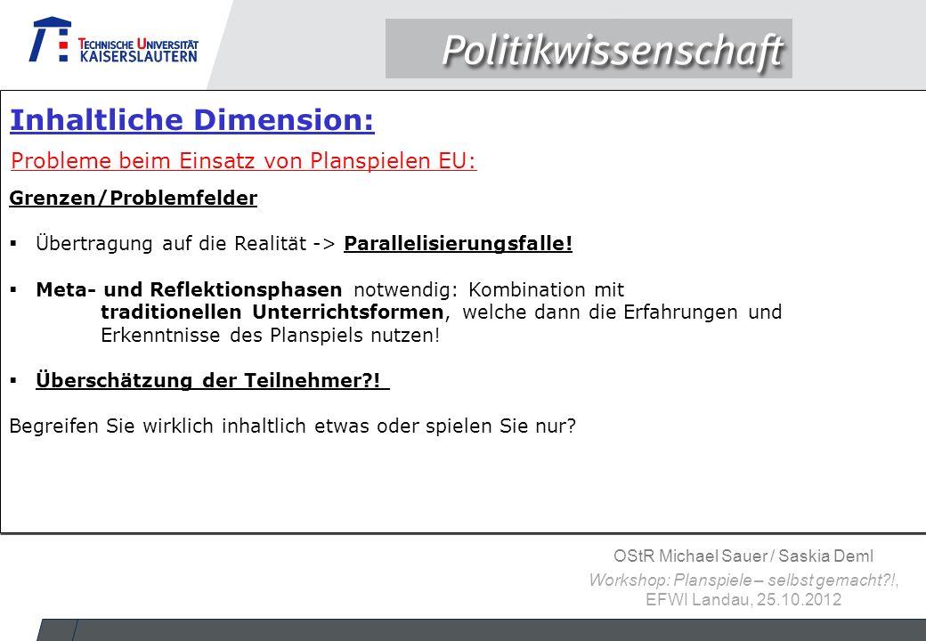 OStR Michael Sauer / Saskia Deml Workshop: Planspiele – selbst gemacht?!, EFWI Landau, 25.10.2012 Grenzen/Problemfelder  Übertragung auf die Realität