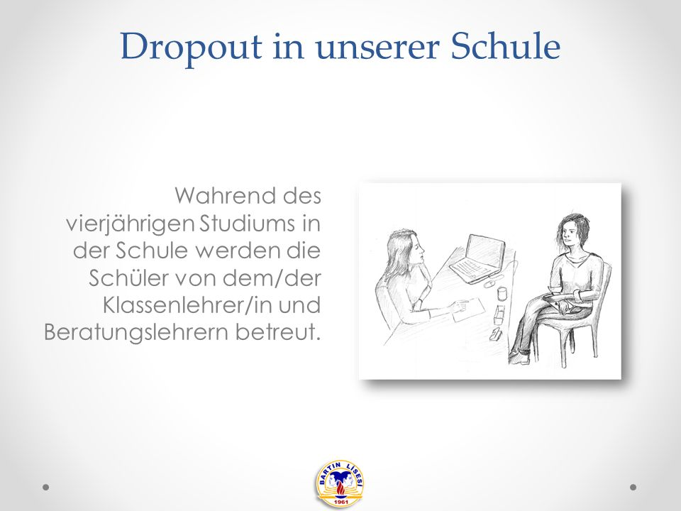 Dropout in unserer Schule Schüler mit potentiellen Problemen werden von den Lehrern herausgefiltert.