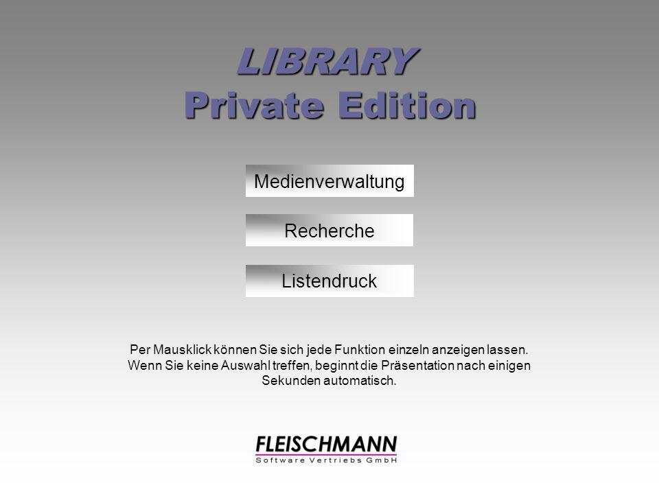 Medienverwaltung Recherche Per Mausklick können Sie sich jede Funktion einzeln anzeigen lassen.