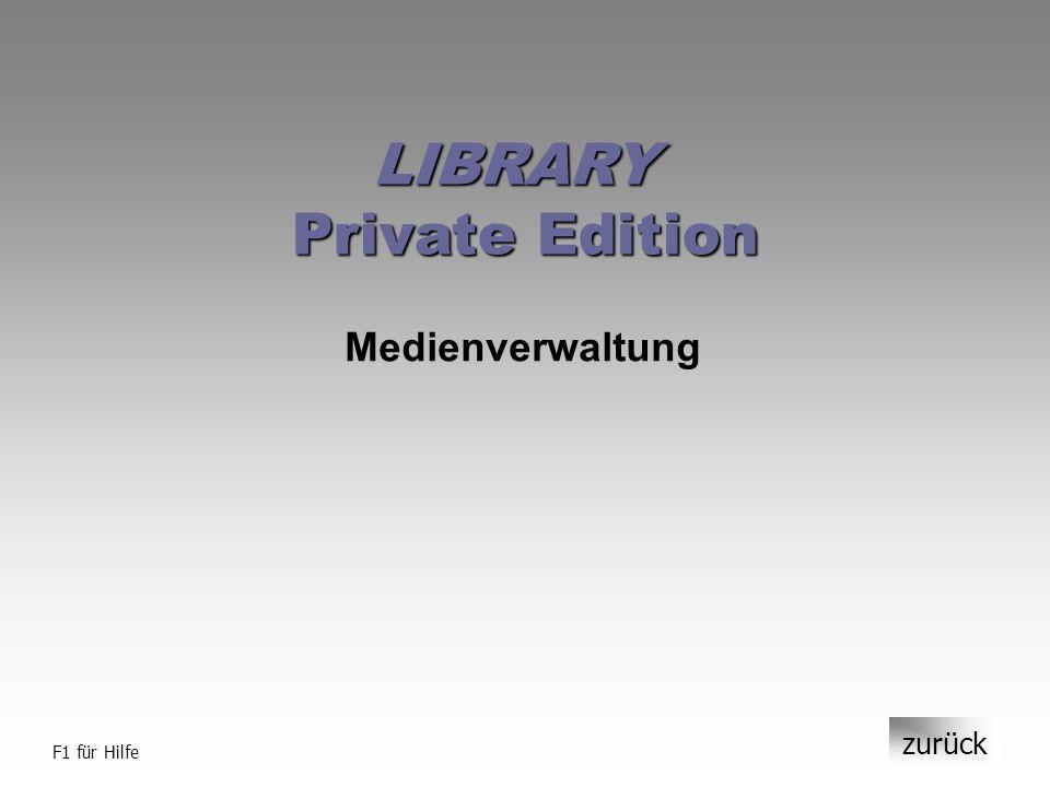 Medienverwaltung zurück F1 für Hilfe LIBRARY Private Edition