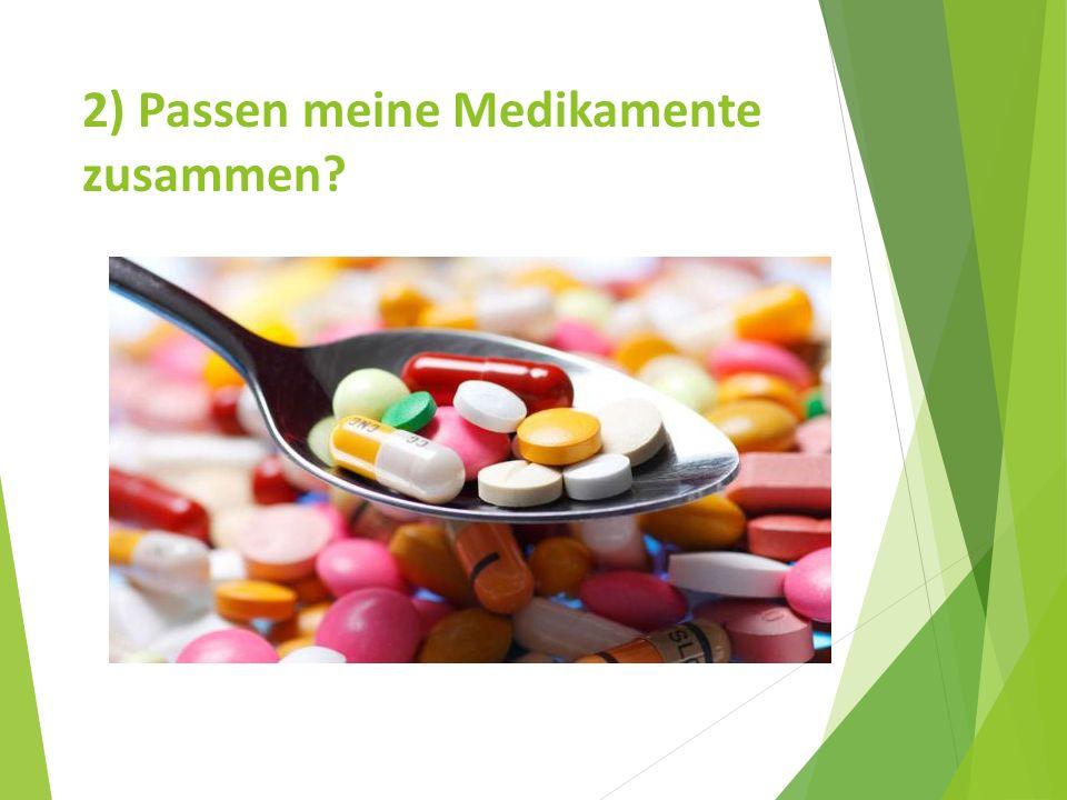 2) Passen meine Medikamente zusammen?