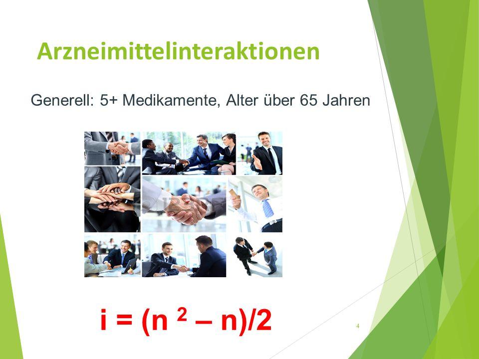 Arzneimittelinteraktionen 4 i = (n 2 – n)/2 Generell: 5+ Medikamente, Alter über 65 Jahren