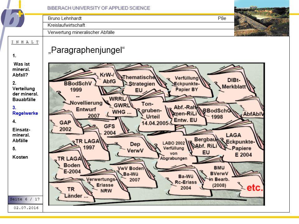 """BIBERACH UNIVERSITY OF APPLIED SCIENCE Kreislaufwirtschaft P8e I N H A L T Verwertung mineralischer Abfälle Bruno Lehnhardt 02.07.2016 Seite 6 / 17 """"Paragraphenjungel 1."""