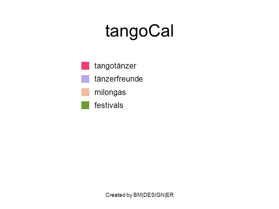 Created by BM|DESIGN|ER tangoCal tangotänzer tänzerfreunde milongas festivals