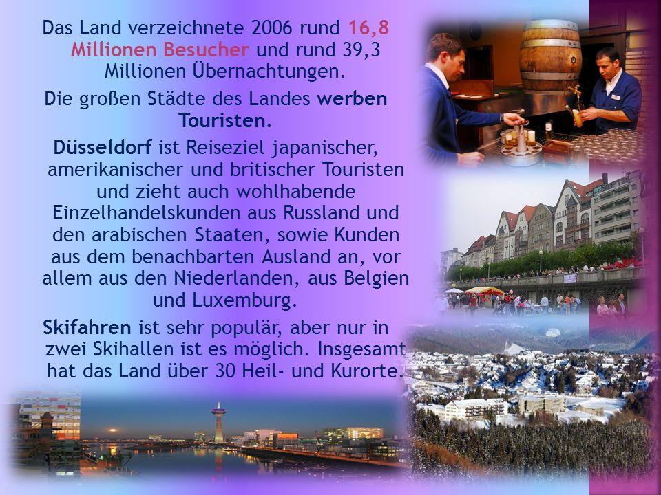 Das Land verzeichnete 2006 rund 16,8 Millionen Besucher und rund 39,3 Millionen Übernachtungen. Die großen Städte des Landes werben Touristen. Düsseld