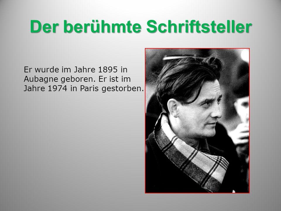 Der berühmte Schriftsteller Er wurde im Jahre 1895 in Aubagne geboren.