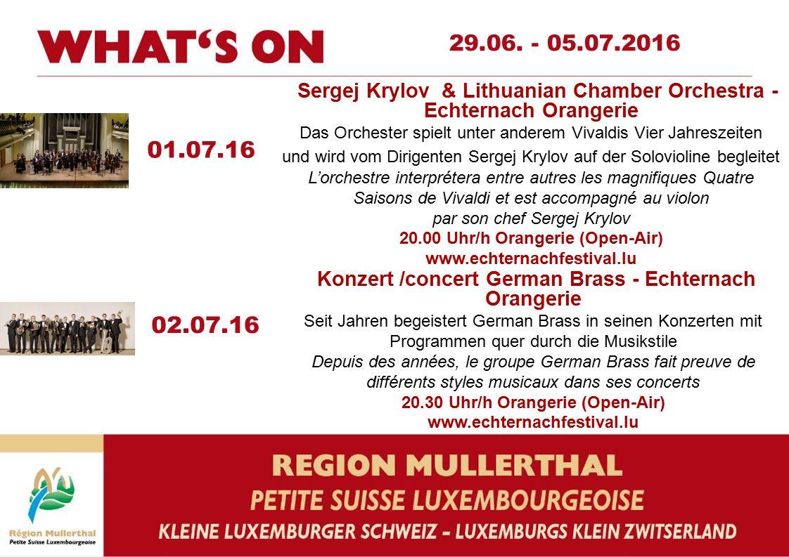 01.07.16 02.07.16 29.06. - 05.07.2016 Sergej Krylov & Lithuanian Chamber Orchestra - Echternach Orangerie Das Orchester spielt unter anderem Vivaldis